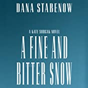 A Fine and Bitter Snow | [Dana Stabenow]