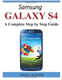 img - for Samsung Galaxy S4: A Complete Step by Step Guide book / textbook / text book