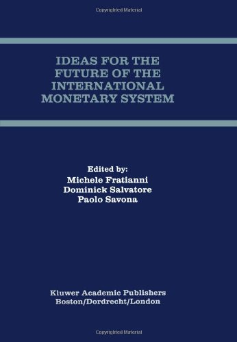 Ideas for the Future of the International Monetary System Michele Fratianni, Spr