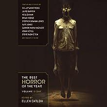 The Best Horror of the Year, Volume Eight Audiobook by Ellen Datlow - editor Narrated by Cassandra Livingston, Bernard Setaro Clark