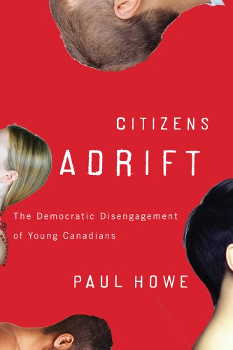 Citizens Adrift: The Democratic Disengagement of Young Canadians
