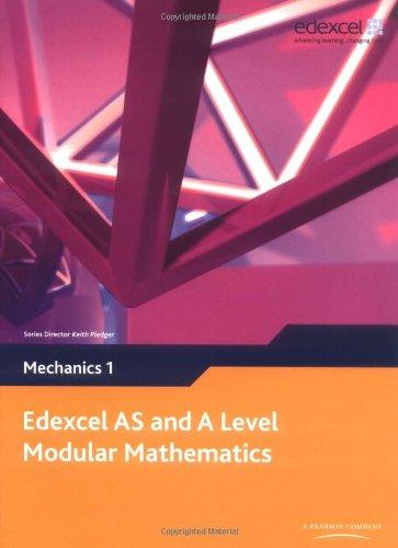 Edexcel AS and A Level Modular Mathematics Mechanics 1 M1 (Edexcel GCE Modular Maths)