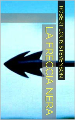 Stevenson, R. L. - La Freccia Nera (Italian Edition)
