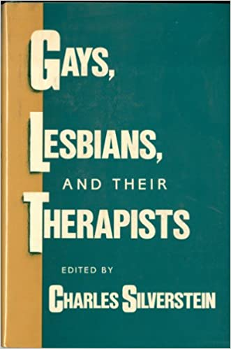 Gays, Lesbians, and Their Therapists: Studies in Psychotherapy (Anthology)