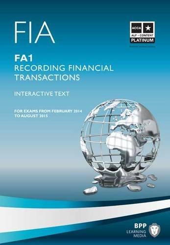 FIA Recording Financial Transactions FA1: FA1: Study Text, by BPP Learning Media