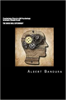"""psychology bandura ross ross bobo Tutorials for question #00496761 categorized under psychology and  bandura, ross, and ross's research showed  what did bandura, ross, and ross's """"bobo doll."""