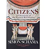 Citizens: a Chronicle of the French Revolution (0140087281) by Schama, Simon