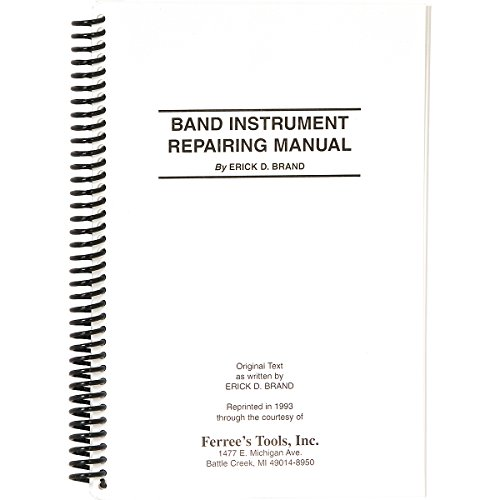 Ferree's Tools Erick Brand Band Instrument Repair Manual