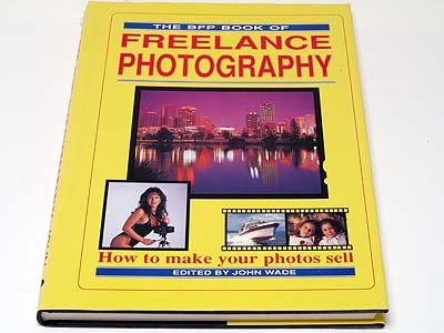 THE BFP BOOK OF FREELANCE PHOTOGRAPHY.