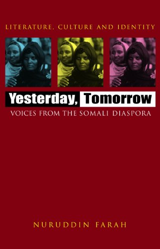 Yesterday, Tomorrow: Voices from the Somali Diaspora (Literature, Culture, and Identity)