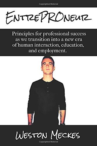 EntrePROneur: Principles for professional success as we transition into a new era of human interaction, education, and employment by Meckes Mr. Weston Andrew (2014-11-27) Paperback (Weston Meckes compare prices)