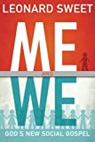 Me and We: Gods New Social Gospel