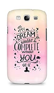 AMEZ my dream wouldnt have been complete without you Back Cover For Samsung Galaxy S3 Neo