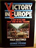 Victory in Europe: D-Day to V-E Day (0297786504) by Hastings, Max