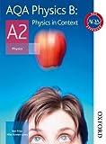 AQA Physics B A2 Student Book (0748782842) by Bowen-Jones, Mike