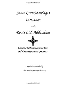 Santa Cruz Marriages 1826 - 1849 and Roots Ltd, Addendum