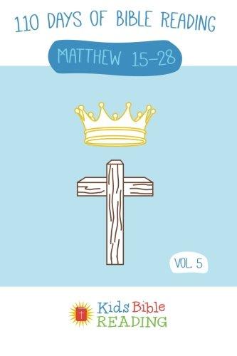 Kids-Bible-Reading-Plan-Vol-5-Matthew-15-28