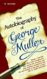 img - for George Muller: Autobiography of George Muller (Paperback - Revised Ed.); 1984 Edition book / textbook / text book