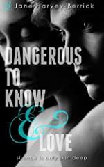 Dangerous to Know & Love