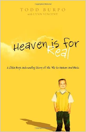 Todd Burpo - Heaven is for Real: A Little Boy's Astounding Trip to Heaven and Back Reviews