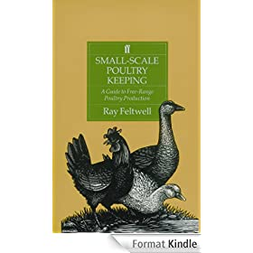 Small-Scale Poultry Keeping: A Guide to Free-range Poultry Production