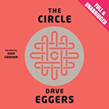 The Circle | Livre audio Auteur(s) : Dave Eggers Narrateur(s) : Dion Graham