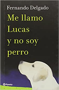 Me Llamo Lucas Y No Soy Perro descarga pdf epub mobi fb2