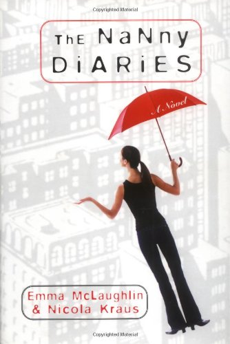 The Nanny Diaries by Emma McLaughlin, Nicola Kraus
