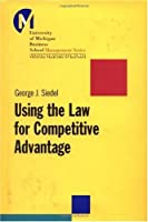 Using the Law for Competitive Advantage (J-B-UMBS Series)