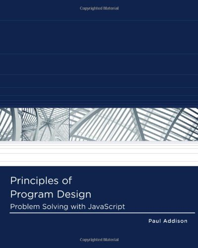 Principles of Program Design: Problem-Solving with...