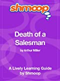 Death of a Salesman: Shmoop Study Guide
