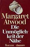 Die Unmöglichkeit der Nähe - Margaret Atwood