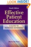 Effective Patient Education: A Guide to Increased Adherence