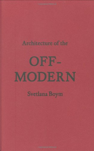 Architecture of the Off-Modern (FORuM Project Publications)