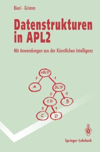 Datenstrukturen in APL2: Mit Anwendungen aus der kunstlichen Intelligenz (Springer-Lehrbuch)  [Bieri, Hanspeter - Grimm, Felix] (Tapa Blanda)