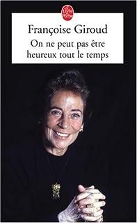 On ne peut pas être heureux tout le temps : récit, Giroud, Françoise