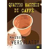Quattro macchie di caff�di Massimo Versolatto