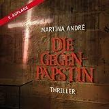 """Die Gegenp�pstin (13:41 Stunden, ungek�rzte Lesung)von """"Martina Andr�"""""""