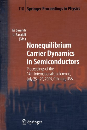 Nonequilibrium Carrier Dynamics In Semiconductors: Proceedings Of The 14Th International Conference, July 25-29, 2005, Chicago, Usa (Springer Proceedings In Physics)