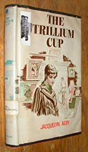The trillium cup Jacquelyn Aeby