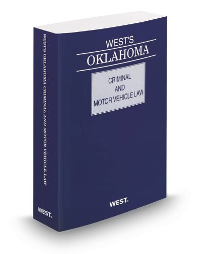 West's Oklahoma Criminal and Motor Vehicle Law, 2013 ed.