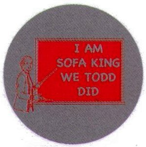 I Am Sofa King We Todd Did Button Rb3387 Clothing