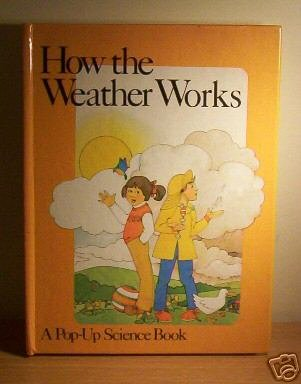 How the Weather Works: Pop-up Book (Information books - pop-up science series)