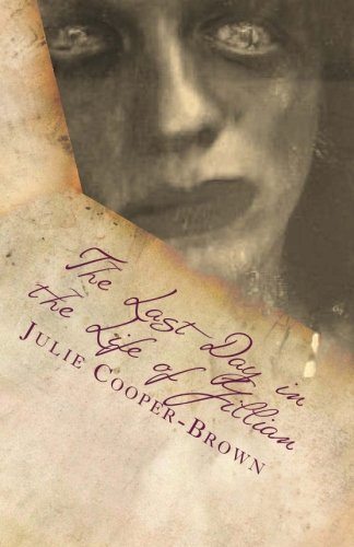 Book: The Last Day In The Life Of Jillian (The Last Days) by Julie A Brown
