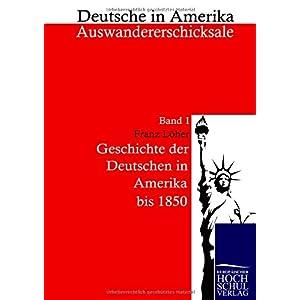 【クリックでお店のこの商品のページへ】Geschichte Der Deutschen in Amerika: Deutsche in Amerika - Auswandererschicksale [ペーパーバック]