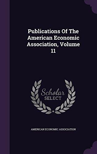 Publications Of The American Economic Association, Volume 11