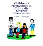 img - for [(Children's Friendships in Culturally Diverse Classrooms)] [Author: James G. Deegan] published on (April, 1996) book / textbook / text book