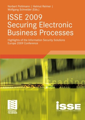 ISSE 2009 Securing Electronic Business Processes: Highlights of the Information Security Solutions Europe 2009 Conferenc