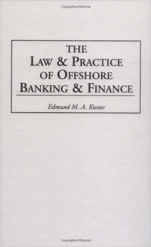 The Law and Practice of Offshore Banking and Finance