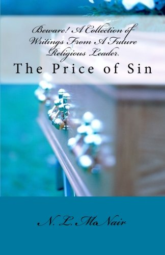 beware-a-collection-of-writings-from-a-future-religious-leader-the-price-of-sin-volume-1